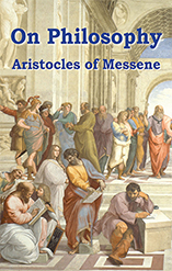 On Philosophy - Aristocles of Messene